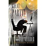 GREAT PARTY!  SORRY ABOUT THE MURDER (     A MILO RATHKEY MYSTERY Book 1)