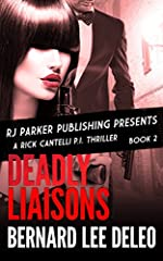 Rick Cantelli, P.I. (Book 2) Deadly Liaisons (Rick Cantelli, P.I. Detectives)