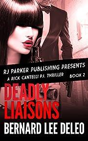 Rick Cantelli, P.I. (Book 2) Deadly Liaisons (Rick Cantelli, P.I. Detectives)