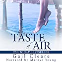 The Taste of Air Audiobook by Gail Cleare Narrated by Marnye Young