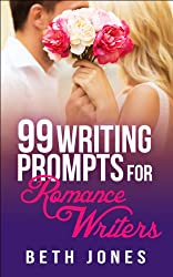 99 Writing Prompts for Romance Writers (English Edition)