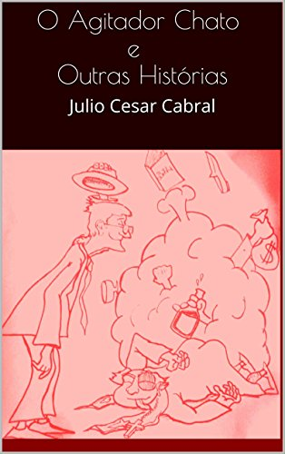 O Agitador Chato e Outras Histórias (Portuguese Edition)