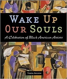 Paginas Descargar Libros Wakeup Our Souls: Celebration Of Blac: A Celebration Of African American Artists En PDF