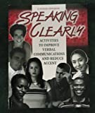 Speaking Clearly : Activities to Improve Verbal Communication and Reduce Accent, Appelbaum, R. Richard, 075750230X