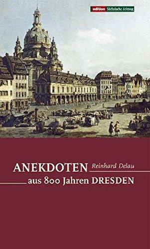 Anekdoten aus 800 Jahren Dresden
