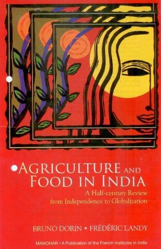 Read Online Agriculture and Food in India: A Half-Century Review from Independence to Globalization ebook