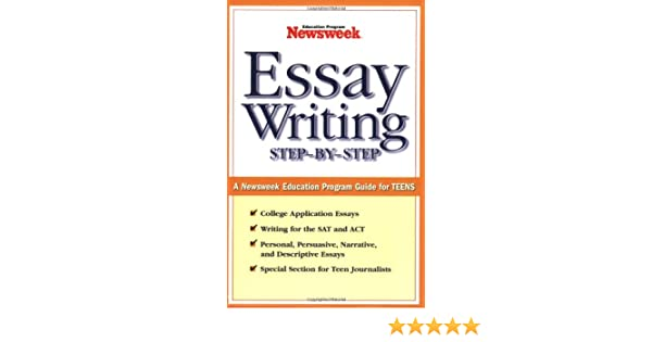 A Modest Proposal Essay Topics Amazoncom Essay Writing Stepbystep A Newsweek Education Program Guide  For Teens  Newsweek Education Program Books Essay Thesis Statement Example also Business Law Essay Questions Amazoncom Essay Writing Stepbystep A Newsweek Education  How To Make A Good Thesis Statement For An Essay
