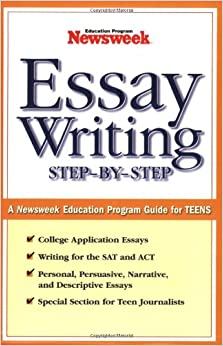 com essay writing step by step a newsweek education  essay writing step by step a newsweek education program guide for teens
