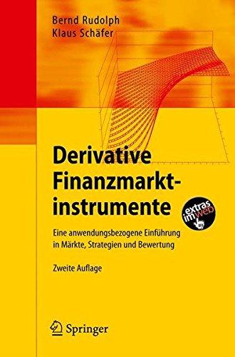 Derivative Finanzmarktinstrumente: Eine anwendungsbezogene Einführung in Märkte, Strategien und Bewertung (German Edition)