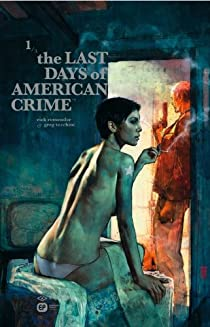 The Last Days of American Crime : Coffret 3 volumes par Remender