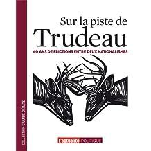 Sur la piste de Trudeau (French Edition)