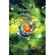 Advanced Medical Intuition: 6 Underlying Causes of Illness and Unique Healing Methods