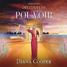Méditation des codes de pouvoir | Livre audio Auteur(s) : Diana Cooper Narrateur(s) : Catherine de Sève