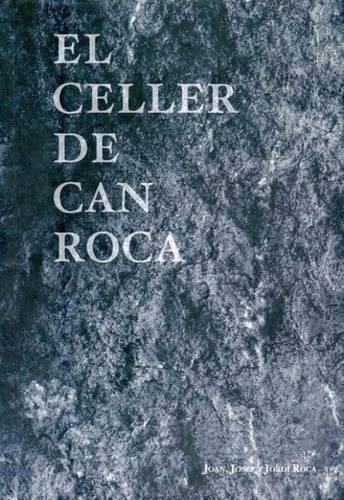 El Celler De Can Roca by Joan Roca, Josep Roca, Jordi Roca