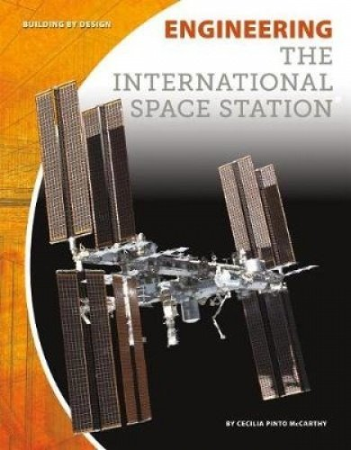 Engineering the International Space Station (Building by Design) pdf