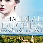 An Ideal Duchess: Beauty for Ashes | Evangeline Holland
