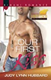 Our First Kiss (Kimani Hotties Book 44)