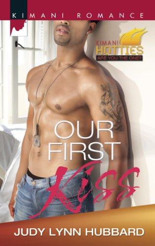 (Our First Kiss (Kimani Hotties Book)