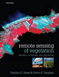 img - for Remote Sensing of Vegetation: Principles, Techniques, and Applications by Hamlyn G Jones (2010-09-10) book / textbook / text book