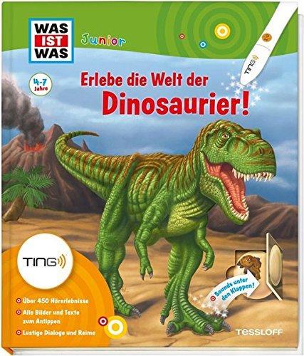 Erlebe die Welt der Dinosaurier: Bilder und Texte zum Antippen, über 450 Hörerlebnisse! (WAS IST WAS junior - Sachbuchreihe) (Ting-Produkte)