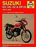 Suzuki GS, GN, GZ and DR125 Service and Repair Manual: 1982 to 2005 (Haynes Service & Repair Manuals