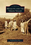 Mesquite and the Virgin Valley (Images of America)