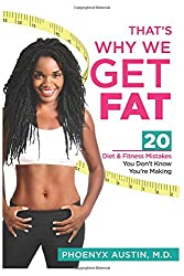That's Why We Get Fat: 20 Diet & Fitness Mistakes You Don't Know You're Making