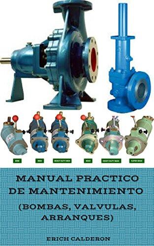 Manual Practico de Mantenimiento (Bombas, Válvulas y Arranques) (Spanish Edition)