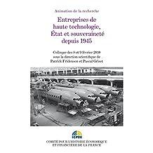 Entreprises de haute technologie, État et souveraineté depuis 1945: Colloque des 8 et 9 février 2010 (Histoire économique et financière - XIXe-XXe)