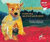 Loukoum, le petit loup qui n'avait pas de dents par Benoît Delalandre