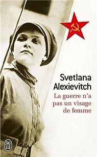 La guerre n'a pas un visage de femme, Aleksievitch, Svetlana A