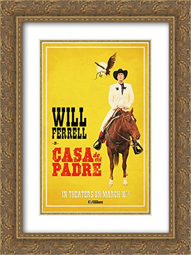 Casa de mi Padre 18x24 Double Matted Gold Ornate Framed Movie Poster Art - De Padre Poster Mi Casa