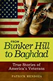 From Bunker Hill to Baghdad, Patrick M. Mendoza, 1598844660