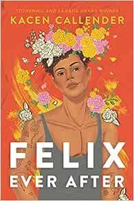 Amazon.com: Felix Ever After (9780062820259): Kacen ...