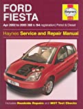 Ford Fiesta Petrol and Diesel Service and Repair Manual: 2002 to 2005 - Does not cover 1.6 diesel (Haynes Service & Repair Manuals) by Jex, R. M. (2005) Board book