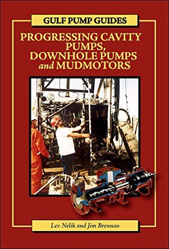 (Gulf Pump Guides: Progressing Cavity Pumps, Downhole Pumps and Mudmotors)