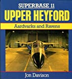 Upper Heyford : F-111 Strike Force, Davison, Jon, 0850459133
