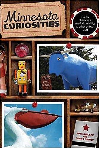 Minnesota Curiosities: Quirky Characters, Roadside Oddities & Other Offbeat Stuff (Curiosities Series)
