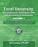 img - for Excel University: Microsoft Excel Training for CPAs and Accounting Professionals: Volume 1: Featuring Excel 2010 for Windows book / textbook / text book