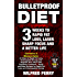 Bulletproof Diet: 3 Weeks to Rapid Fat Loss, Laser Sharp Focus and a Better Life (Contains 2 Texts: The Bulletproof Diet & The Bulletproof Cookbook - The Essential Weight Loss Plan)