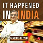 It Happened in India | Biyani Kishore