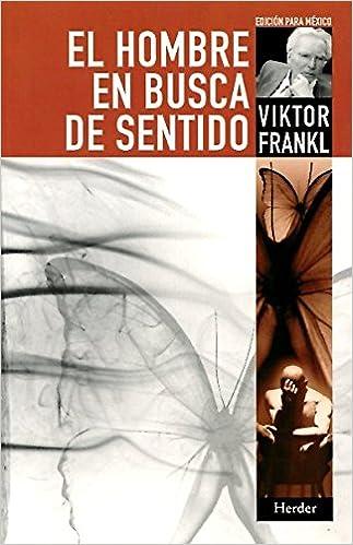 """Comentario sobre """"El hombre en busca del sentido"""" de Viktor Frankl"""