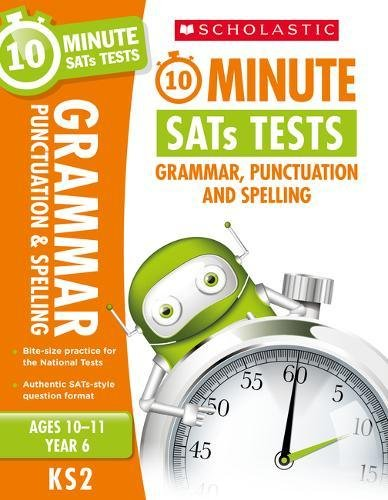 BEST! Grammar, Punctuation and Spelling - Year 6 (10 Minute SATs Tests) D.O.C