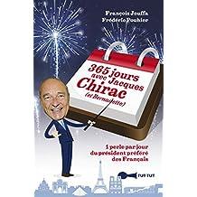 365 jours avec Jacques Chirac (et Bernadette): 1 perle par jour du président préféré des Français