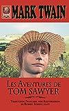 Les Aventures de Tom Sawyer (Traduction Française avec Illustrations) (French Edition)
