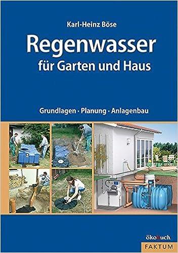 Regenwasser Für Garten Und Haus: Amazon.de: Karl Heinz Böse: Bücher