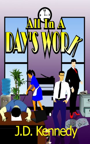 Book: All in A Day's Work by J.D. Kennedy