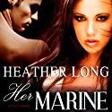 Her Marine: Always a Marine, Book 5 (1 Night Stand Series) Audiobook by Heather Long Narrated by Christine Padovan