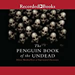 The Penguin Book of the Undead: Fifteen Hundred Years of Supernatural Encounters | Scott G. Bruce