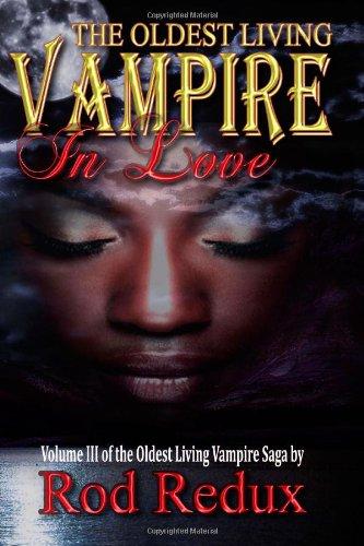 The Oldest Living Vampire In Love (Oldest Living Vampire Saga) (Volume 3) ebook